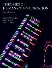 Theories of Human Communication: Eleventh Edition