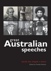 Great Australian Speeches: Landmark speeches that defined and shaped our nation