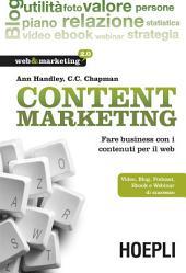 Content Marketing: Fare business con i contenuti per il web - Video, Blog, Podcast, Ebook e Webinar di successo