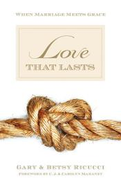 Love That Lasts  Foreword By CJ And Carolyn Mahaney