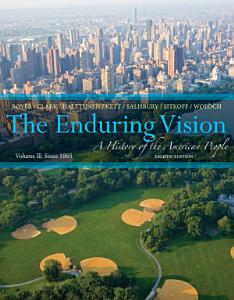 The Enduring Vision  A History of the American People  Volume II  Since 1865 Book