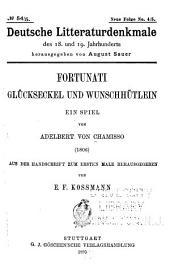 Fortunati glückseckel und wnschhütlein : ein spiel von Adelbert von Chamisso (1806) aus der handschrift zum ersten male