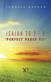 "Isaiah 26:3 - 4 ""Perfect Peace VII"": Eleven"
