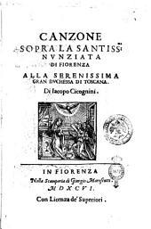 Canzone sopra la santiss.ma Nunziata di Fiorenza alla serenissima gran duchessa di Toscana. Di Iacopo Cicognini