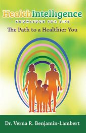 HEALTH INTELLIGENCE: The Path to a Healthier You