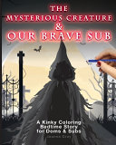 The Mysterious Creature   Our Brave Sub