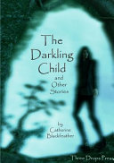 The Darkling Child and Other Stories