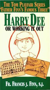 Harry Dee: Or Working It Out