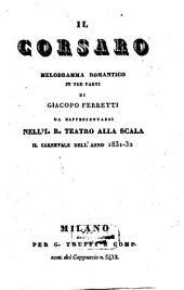 Il corsaro: melodramma romantico in tre parti : da rappresentarsi nell'I. R. Teatro alla Scala il carnevale dell'anno 1831 - 32