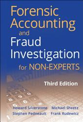 Forensic Accounting and Fraud Investigation for Non-Experts: Edition 3