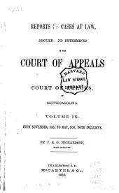 Reports of Cases at Law Argued and Determined in the Court of Appeals and Court of Errors of South Carolina: Volume 9
