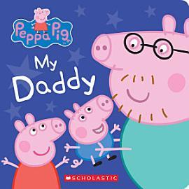 My Daddy  Peppa Pig