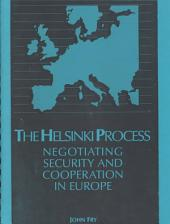 Helsinki Process: Negotiating Security & Cooperation in Europe.