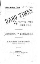 Hard Times and what to Learn from Them: A Plain Talk with the Working People