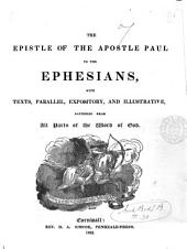 The Epistle ... to the Ephesians, with texts, parallel, expository, and illustrative, gathered from all parts of the Word of God [ed. by H.A. Simcoe].