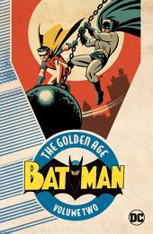 Batman: The Golden Age Vol. 2: Volume 2