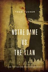 Notre Dame vs. The Klan: How the Fighting Irish Defied the KKK
