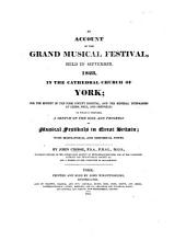 An Account of the Grand Musical Festival, held in September, 1823, in the Cathedral Church of York ... To which is prefixed, a sketch of the rise and progress of musical festivals in Great Britain; with biographical and historical notes. [With plates.]
