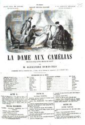 La dame aux camélias: Pièce en 5 actes, mêlée de chant. Représentée pour la 1. fois, à Paris, sur le Théâtre de Vaudeville, le 2 févr. 1852
