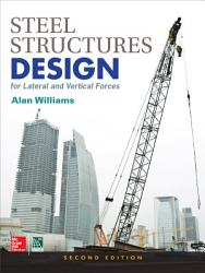 Steel Structures Design for Lateral and Vertical Forces  Second Edition PDF