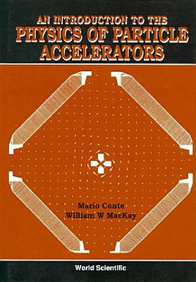An Introduction to the Physics of Particle Accelerators PDF