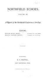 Northfield Echoes: Northfield Conference Addresses, Volume 3
