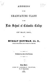 Address to the Graduating Class of the Law School of Columbia College of May, 1861