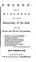 Phedon  Or  A Dialogue of the Immortality of the Soul  From Plato the Divine Philosopher PDF