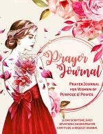 Prayer Journal for Women of Purpose And Power | A 30-Day Scripture, Devotional, Reflection, Guided Prayer, Gratitude And Request Journal - Perfect Bound