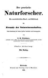 Der practische Naturforscher: ein unentbehrliches Hand- und Hülfsbuch für Freunde der Naturwissenschaften. ¬Der Zoolog, Band 5