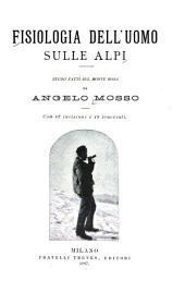 Fisiologia dell'uomo sulle Alpi: studii fatti sul Monte Rosa