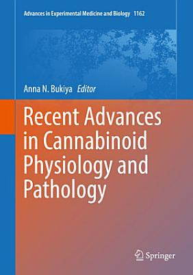 Recent Advances in Cannabinoid Physiology and Pathology PDF