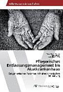 Pflegerisches Entlassungsmanagement im Akutkrankenhaus PDF