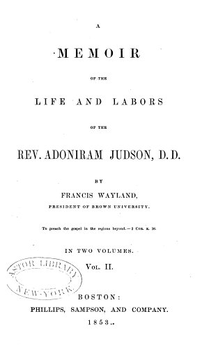 A Memoir of the Life and Labors of the Rev  Adoniram Judson  D D