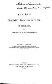 The Law Specially Affecting Printers, Publishers, and Newspaper Proprietors
