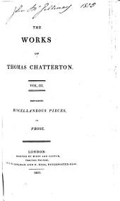 The Works of Thomas Chatterton ...