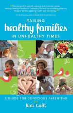 Raising Healthy Families in Unhealthy Times
