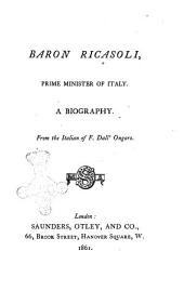 Baron Ricasoli, prime minister of Italy: a biography
