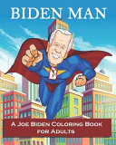 Download BIDEN MAN A Joe Biden Coloring Book for Adults Book
