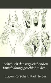 Lehrbuch der vergleichenden Entwicklungsgeschichte der wirbellosen Tiere: Specieller Thiel, Bände 1-2