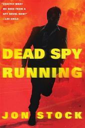 Dead Spy Running: A Daniel Marchant Thriller