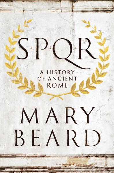Download SPQR  A History of Ancient Rome Book