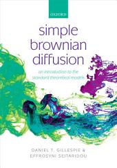 Simple Brownian Diffusion: An Introduction to the Standard Theoretical Models