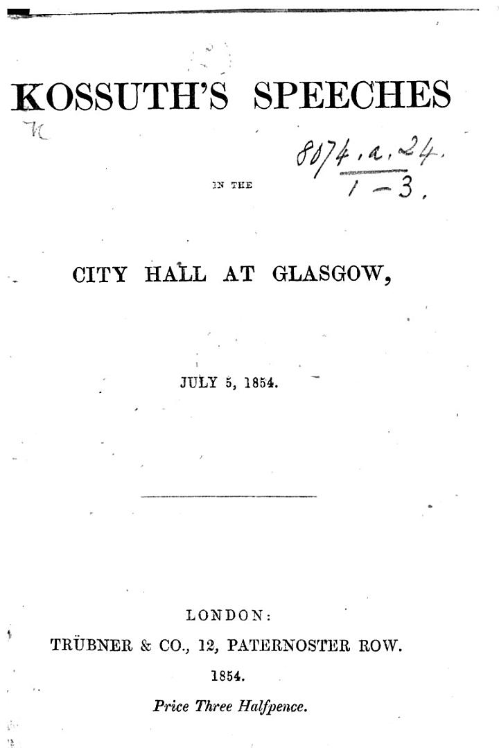 Kossuth's speeches in the City Hall at Glasgow, July 5th, 1854