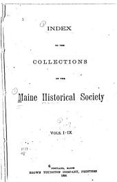 Collections of the Maine Historical Society: Volumes 1-9