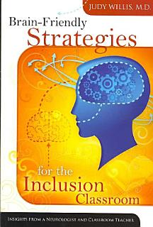 Brain friendly Strategies for the Inclusion Classroom Book