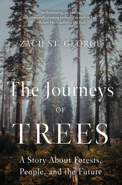 Download The Journeys of Trees  A Story about Forests  People  and the Future Book