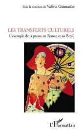 Les transferts culturels: L'exemple de la presse en France et au Brésil