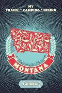 My Travel   Camping   Hiking Montana Journal PDF