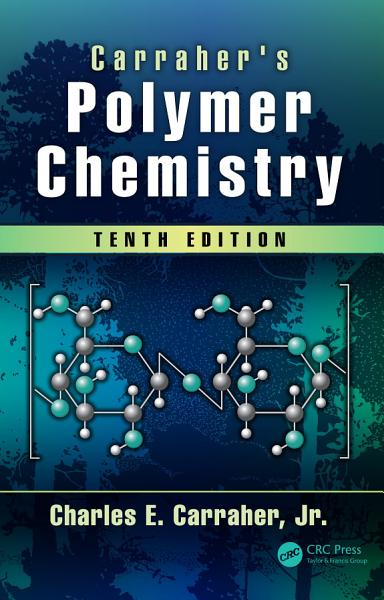 Download Carraher s Polymer Chemistry  Tenth Edition Book
